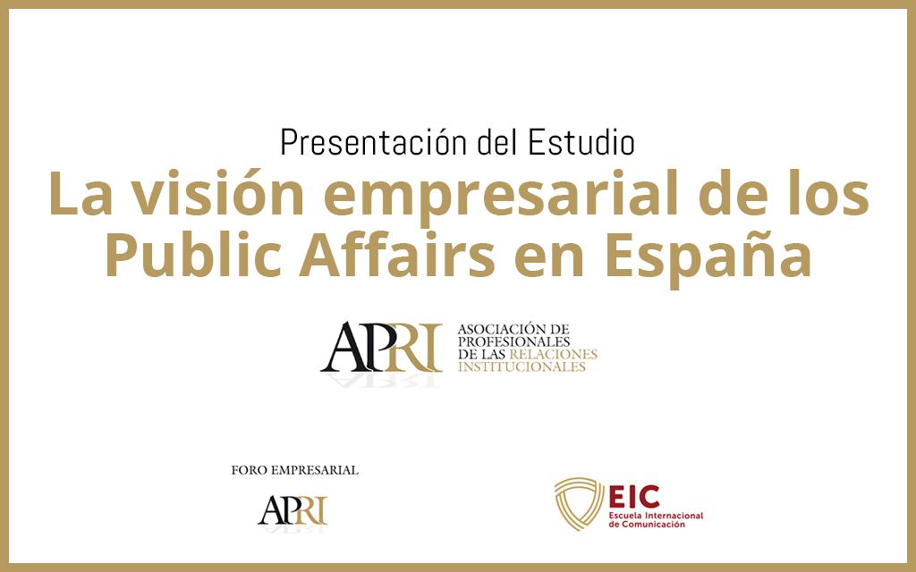 """Presentación del estudio: """"La visión empresarial de los Public Affairs en España"""""""
