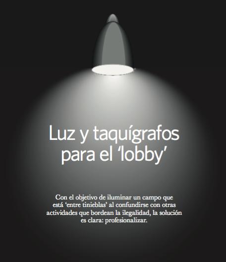 Luz y taquígrafos para el 'lobby'