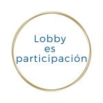 Lobby es participación