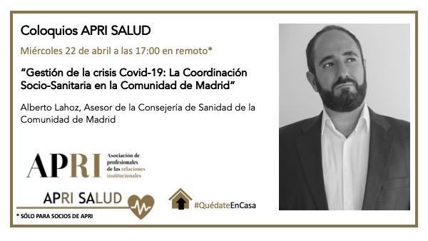 22 de abril 2020 –  APRI Salud: Coordinación Socio-Sanitaria en la Comunidad de Madrid con Alberto Lahoz