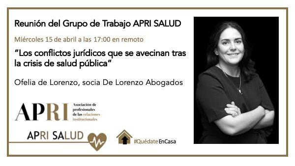 """15 de abril 2020 – APRI Salud: """"Los conflictos jurídicos que se avecinan tras la crisis de salud pública"""" con Ofelia de Lorenzo"""