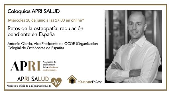 10 de junio – APRI Salud: Retos de la osteopatía: regulación pendiente en España con Antonio Ciardo, vicepresidente de la Organización Colegial de Osteópatas de España.